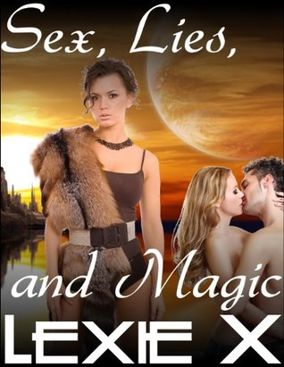 Sex, Lies, and Magic  by  Lexie X