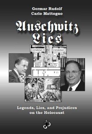 Auschwitz Lies: Legends, Lies, And Prejudices On The Holocaust  by  Carlo Mattogno