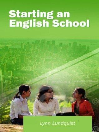 Starting An English School Lynn Lundquist