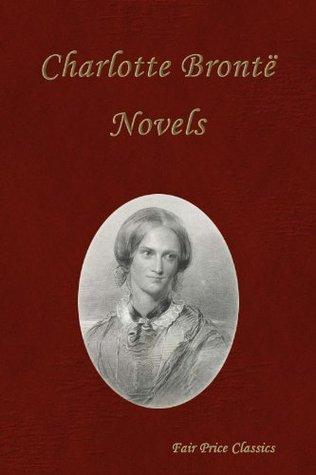 Novels of Charlotte Bronte Charlotte Brontë