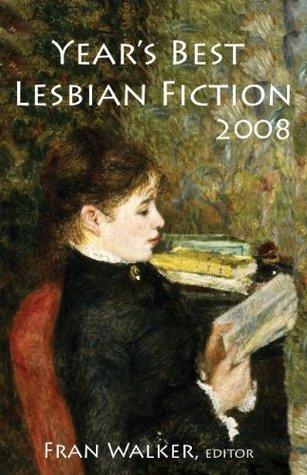 Years Best Lesbian Fiction 2008 Fran Walker