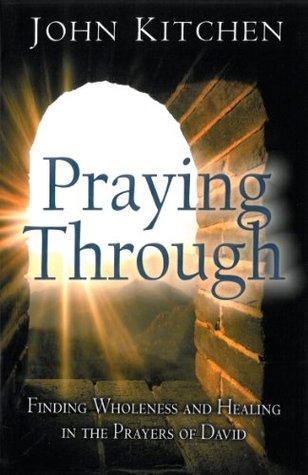 Praying Through  by  John Kitchen