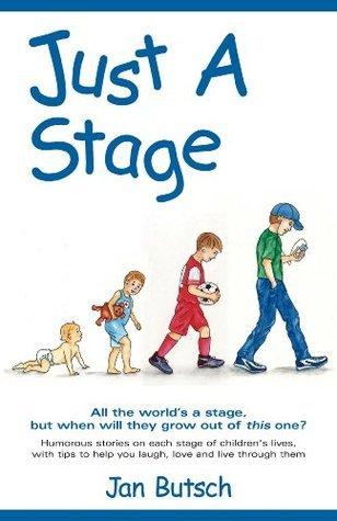 Just A Stage  by  Jan Butsch Schroder