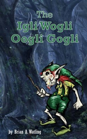 The Igli Wogli Oogli Gogli  by  Brian Watling