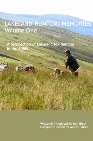 Lakeland Hunting Memories: Volume One  by  Ron   Black