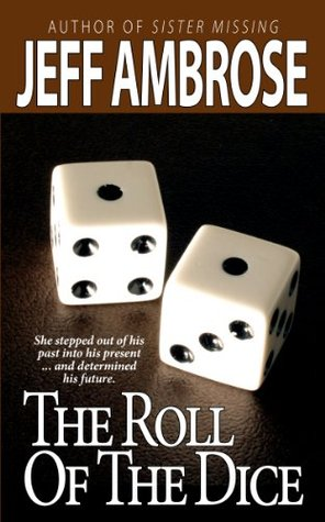 The Roll of the Dice  by  Jeff Ambrose