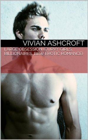 Large Obsession  by  Vivian Ashcroft