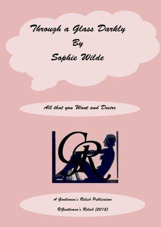Thru A Glass Darkly  by  Sophie Wilde