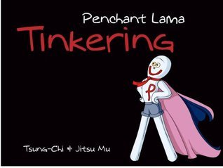 The Books of Penchant - Book One - Tinkering  by  Tsung-Chi
