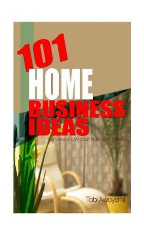 101 Home Business Ideas Tobi Awoyemi
