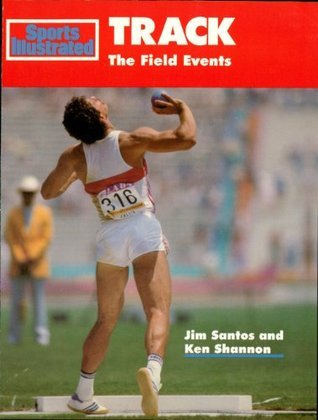 Track: The Field Events (Sports Illustrated Winners Circle Books) Jim Santos