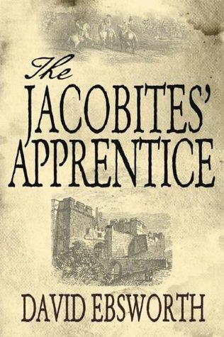 The Jacobites Apprentice  by  David Ebsworth