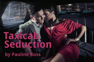 Taxicab Seduction  by  Pauline Ross