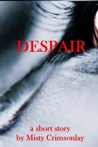 Despair Misty Crimsonlay
