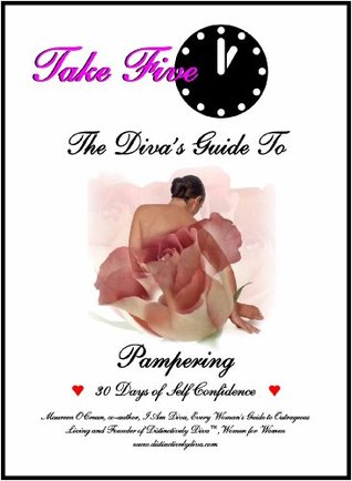 Take Five: The Divas Guide to Pampering  by  Maureen OCrean
