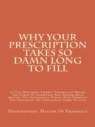 Why Your Prescription Takes So Damn Long To Fill  by  Drugmonkey Master Of Pharmacy