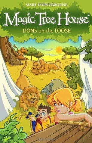 Lions on the Loose (Magic Tree House, 11) Mary Pope Osborne
