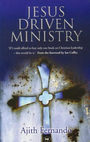 Jesus-Driven Ministry  by  Ajith Fernando