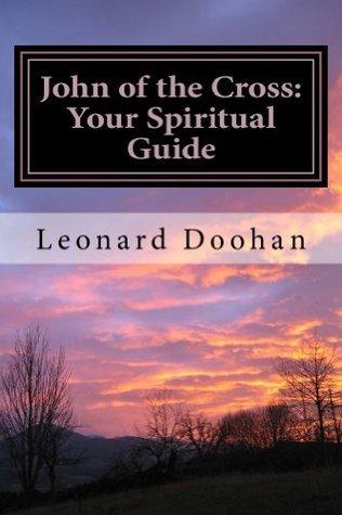 John of the Cross: Your Spiritual Guide Leonard Doohan