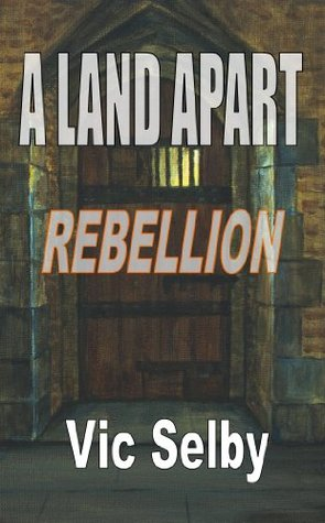 A Land Apart - Rebellion  by  Vic Selby