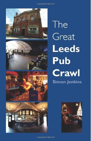 The Great Leeds Pub Crawl Simon Jenkins