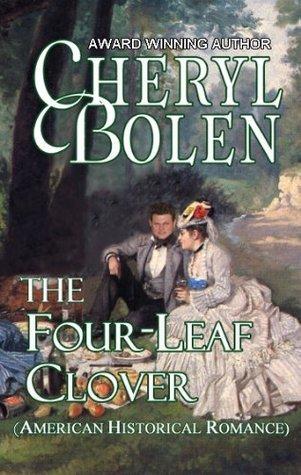 The Four-Leaf Clover  by  Cheryl Bolen