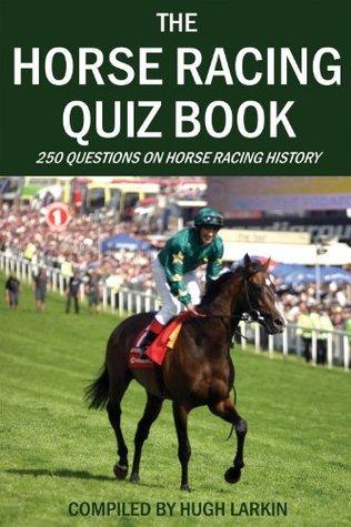 The Horse Racing Quiz Book Hugh Larkin
