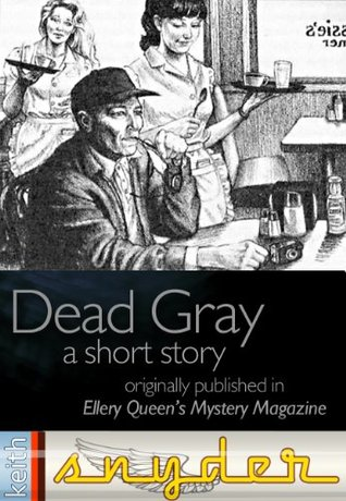 Dead Gray  by  Keith Snyder