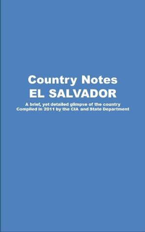 Country Notes EL SALVADOR Central Intelligence Agency (C.I.A.)