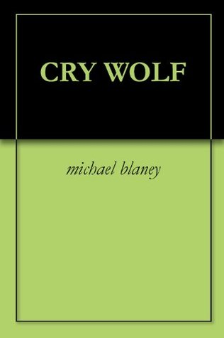 Cry Wolf Michael Blaney