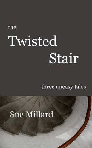 The Twisted Stair  by  Sue Millard
