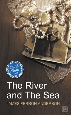 The River and The Sea (Rethink New Novels)  by  James Ferron Anderson