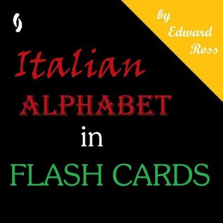 Italian Alphabet Flash Cards  by  Edward Ross