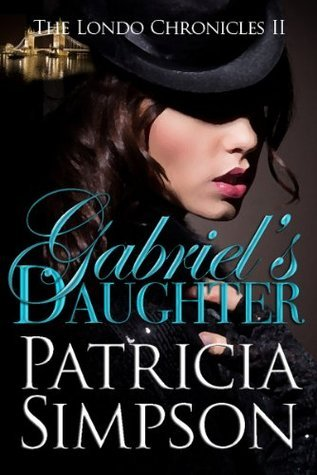 Gabriels Daughter  by  Patricia Simpson