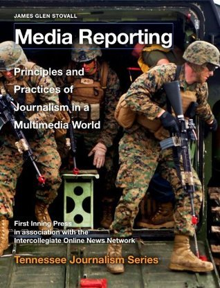 Media Reporting (Tennessee Journalism Series) James Glen Stovall