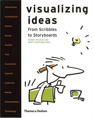 Visualizing Ideas: From Scribbles To Storyboards  by  Gregor Krisztian