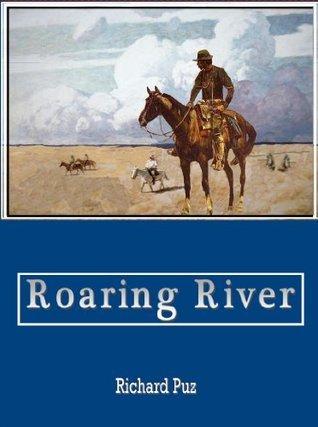 Roaring River  by  Richard Puz
