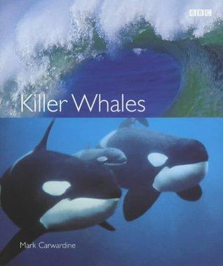 Killer Whales Mark Carwardine