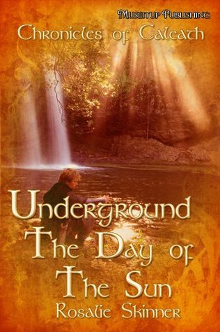 Underground: Day of the Sun - Book Six  by  Rosalie Skinner