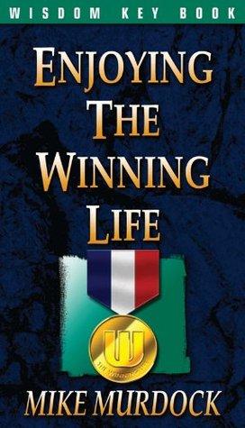 Enjoying The Winning Life Mike Murdock