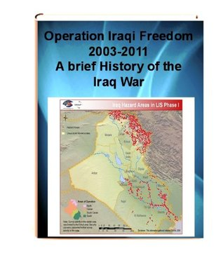 OPERATION IRAQI FREEDOM 2003-2011 A Short History of the War in Iraq Gregory Fontenot