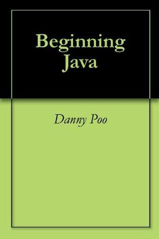 Beginning Java  by  Danny Poo