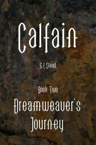 CALFAIN. Volume 2. Dreamweavers Journey. G.L. Stead