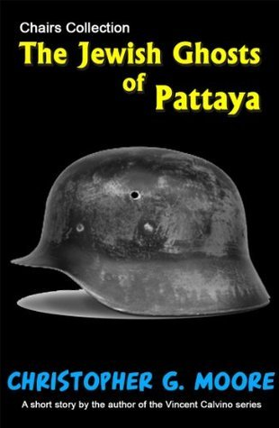 The Jewish Ghosts of Pattaya  by  Christopher G. Moore