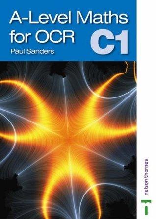 A-Level Maths for OCR: C1 Paul Sanders