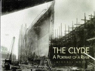 The Clyde: A Portrait Of A River  by  Michael S. Moss