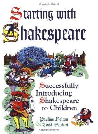Starting with Shakespeare  by  Todd Daubert