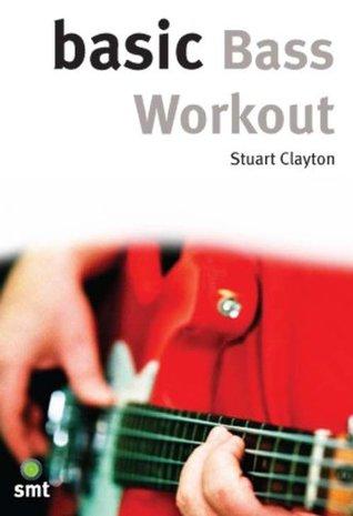 Basic Bass Workout (The Basic Series)  by  Stuart Clayton