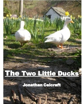 The Two Little Ducks  by  Jonathan Calcraft