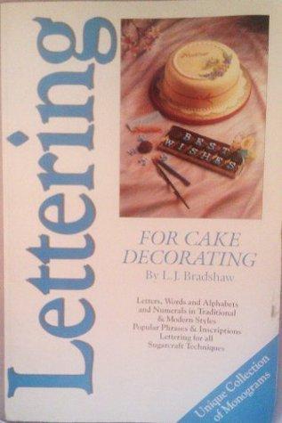 Lettering for Cake Decorating L. J. Bradshaw